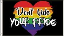 'Don't Hide Your Pride' Rainbow  LGBTQ+ Gay Pride 5' x 3' (150cm x 90cm) Flag